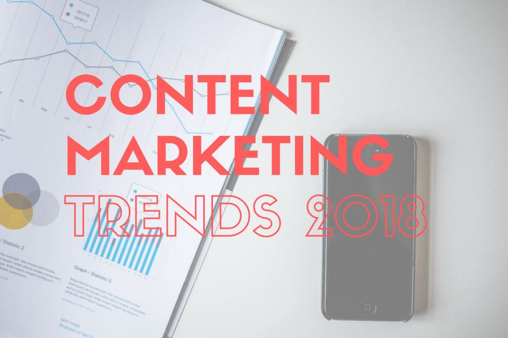 What are the content marketing trends for 2018?